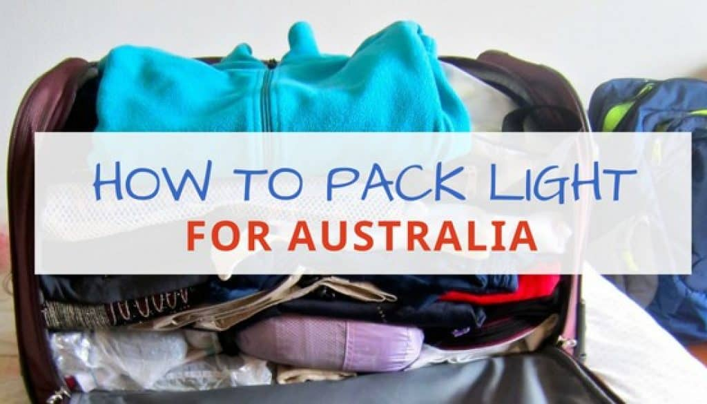 dfa3717106 Packing Tips for Australia How to pack light when travelling Down Under