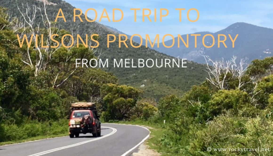 How to plan a road trip From Melbourne to the Wilson Promontory