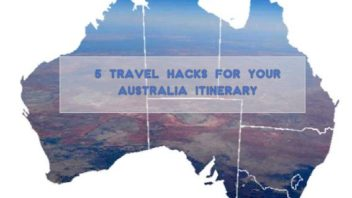 5 travel hacks for the Australia Itinerary