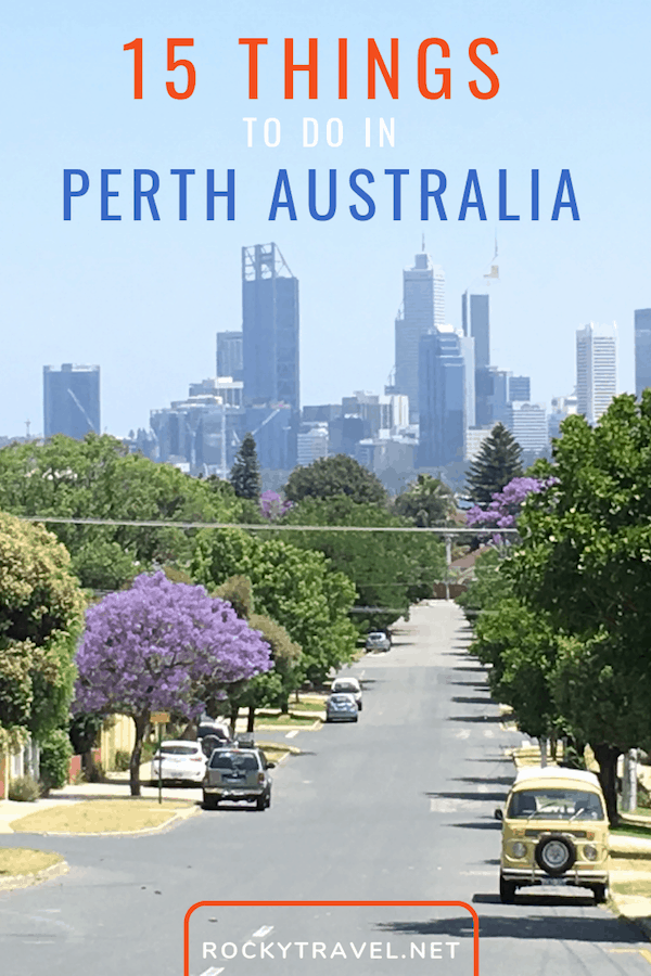 The best 15 things to do in Perth Western Australia by Rocky Travel