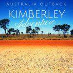 Epic Adventure across the Kimberley Australia
