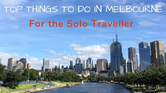A Guide with the best things to do in Melbourne for solo travellers