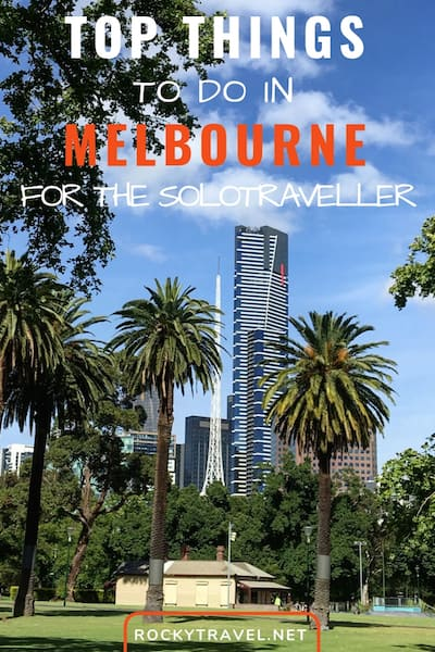 Top 24 Things to do in Melbourne for the solo traveller