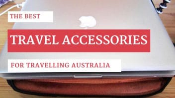 15 travel accessories that will you need for Australia