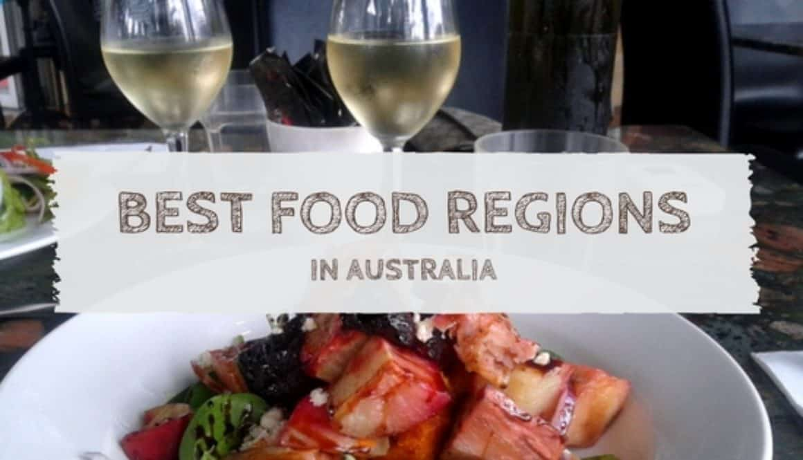 4 of the Best Food Regions in Australia