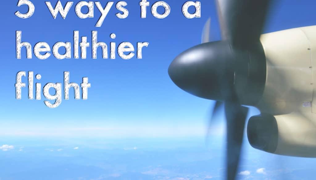 5 ways to a healthier flight