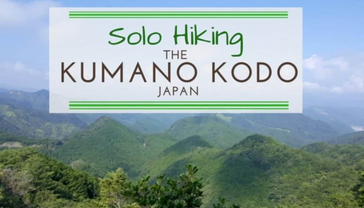 A Solo Adventure hiking the kumano Kodo trail in Japan