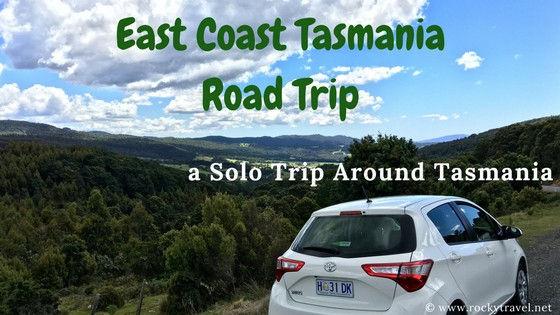 A Solo Road Trip across the East Coast of Tasmania