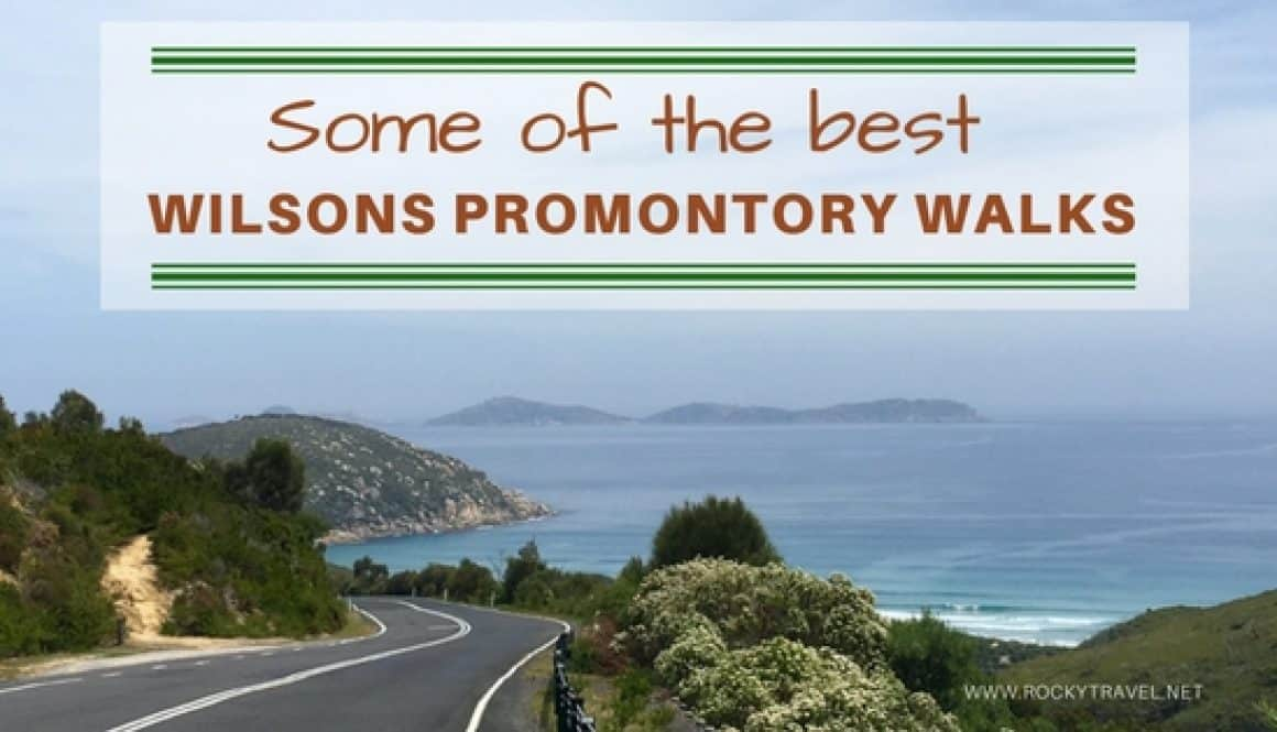 8 of the best Wilsons Promontory Walks