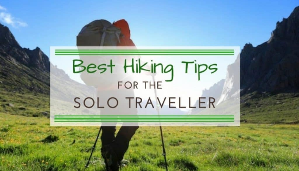 the best hiking tips for the solo traveller
