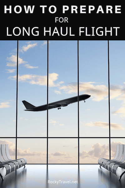 A Guide on how to prepare for long haul flight