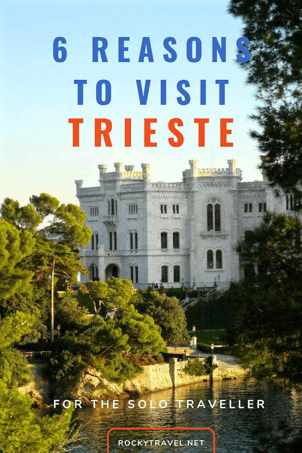 6 reasons to visit Trieste Italy for the Solo Traveller