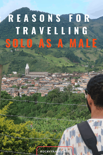 Reasons for travelling solo as a male - Why men travel alone