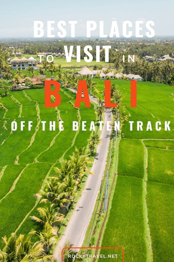Bali off the beaten track: the most beautiful places to visit and things to do
