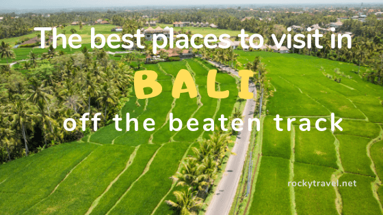 The best places to visit in Bali off the beaten path